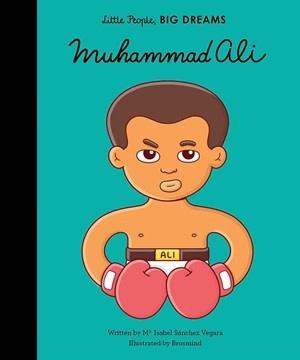 Quarto Little People, Big Dreams   Muhammad Ali
