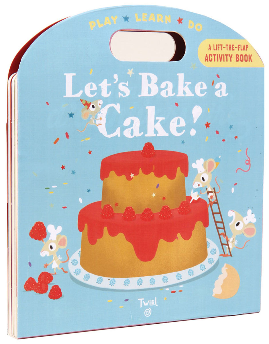 Play, Learn, Do | Let's Bake a Cake