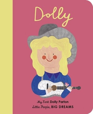 Quarto Little People, Big Dreams | My First Dolly Parton Book
