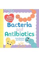 Baby Medical School | Bacteria and Antibiotics