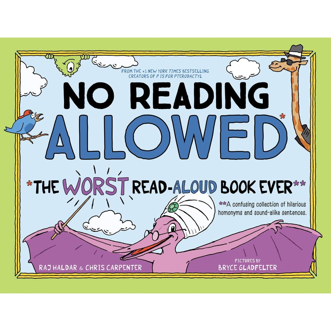 No Reading Allowed: The Worst Read-Aloud Book Ever | Hardcover