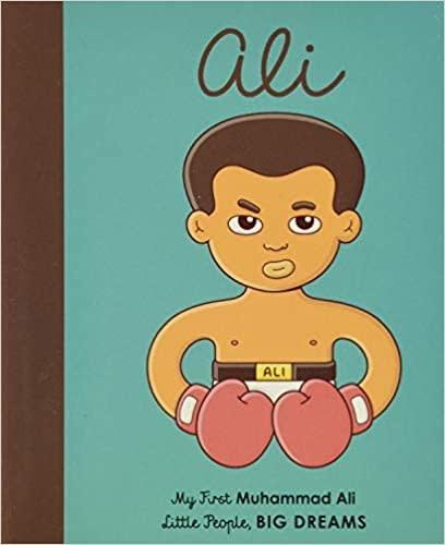 Little People, Big Dreams | My First Muhammad Ali