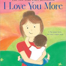 I Love You More   Board Book