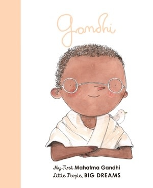 Quarto Little People, Big Dreams | My First Mahatma Gandhi