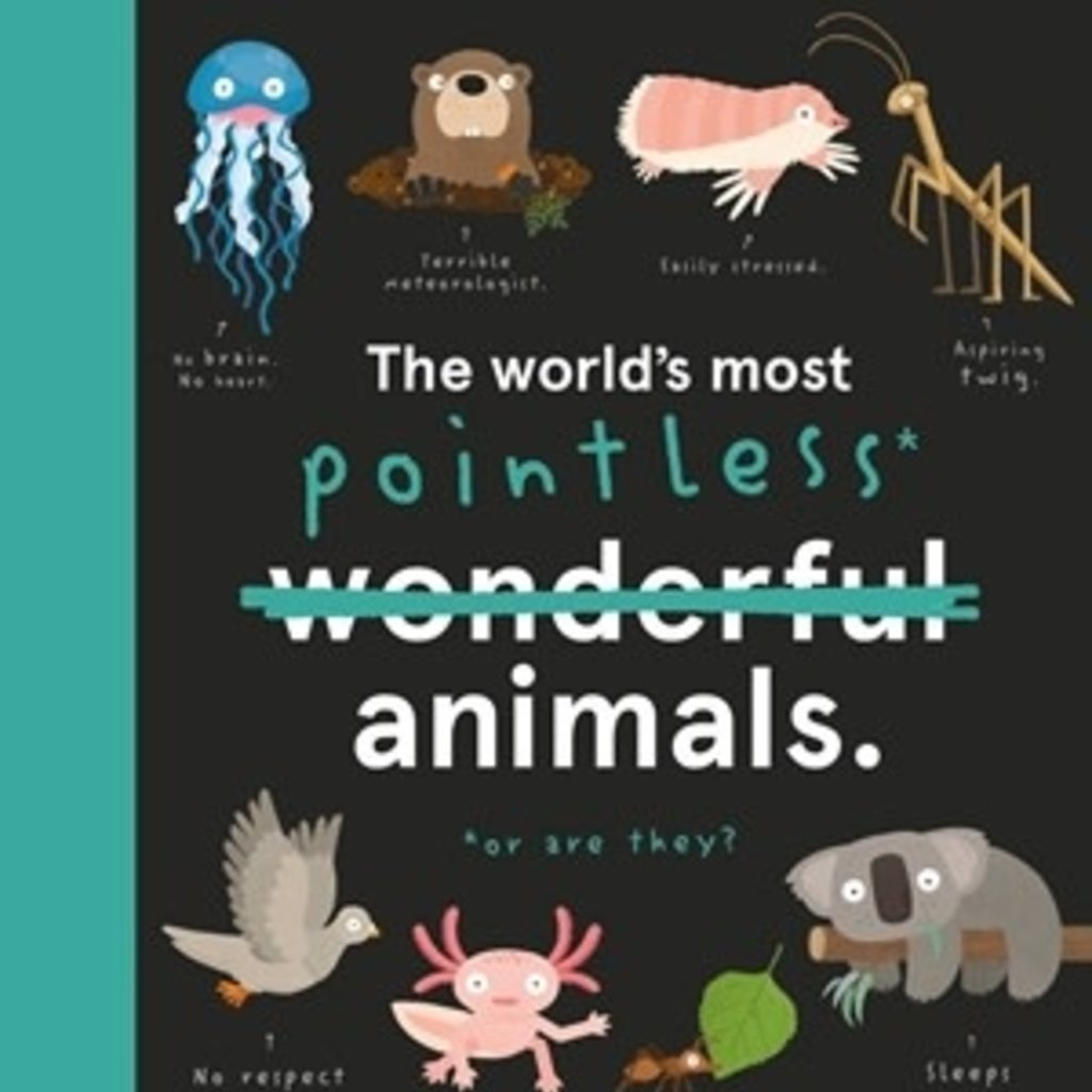 The World's Most Pointless Animals   Hardcover Book