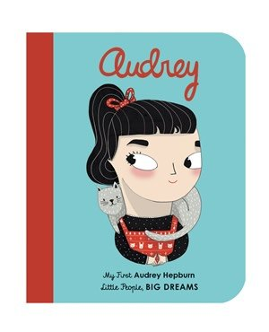 Quarto Little People, Big Dreams | My First Audrey Hepburn Book
