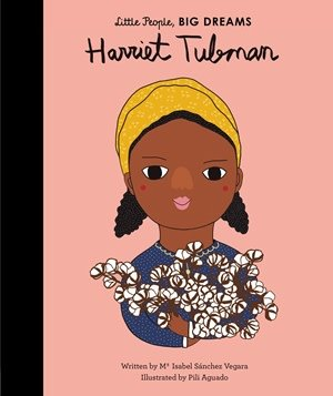 Quarto Little People, Big Dreams | Harriet Tubman