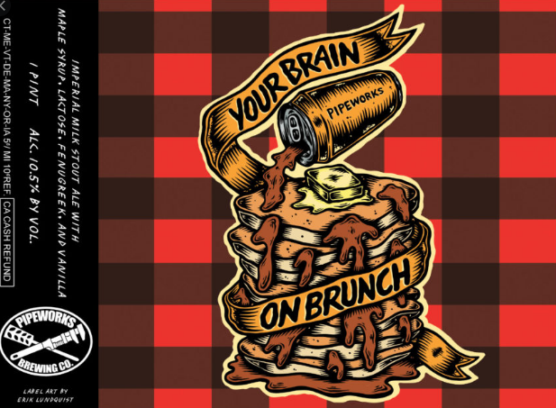 Pipeworks Your Brain On Brunch  (16oz Can)