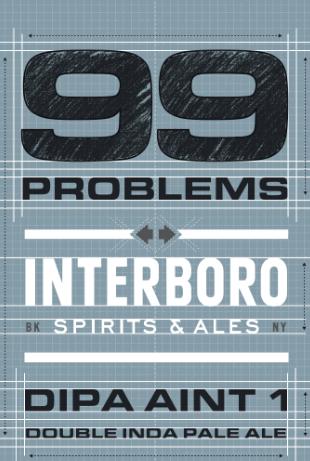 Interboro 99 Problems ( 4pk 16oz cans)