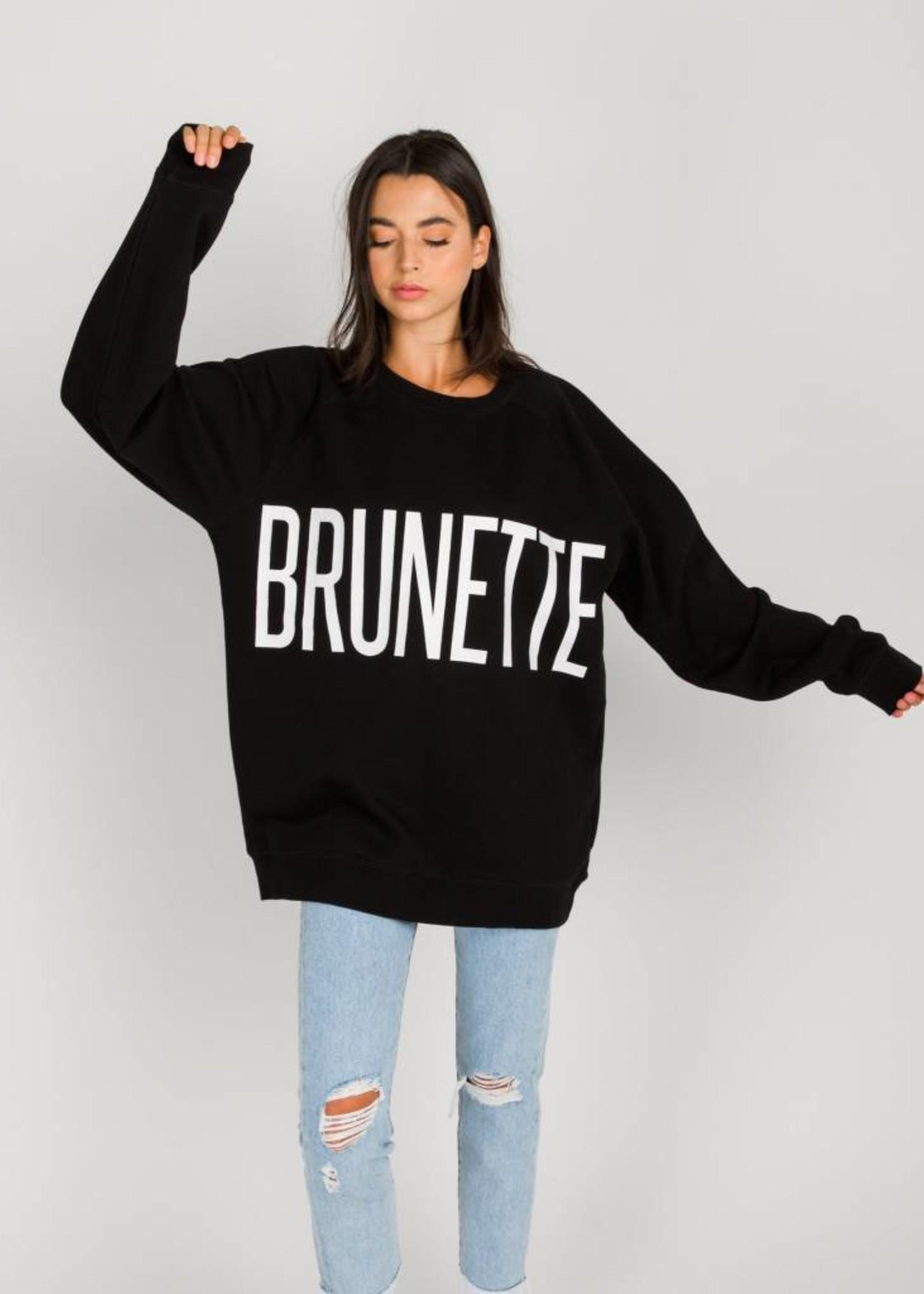 "Brunette Brunette ""Big Sis"" Crew"