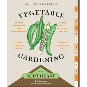 Storey Publishing The Timber Press Guide to Vegetable Gardening in the Southeast
