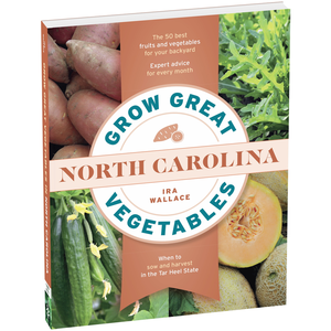Outdoor Gardening Grow Great Vegetables in North Carolina - Ira Wallace