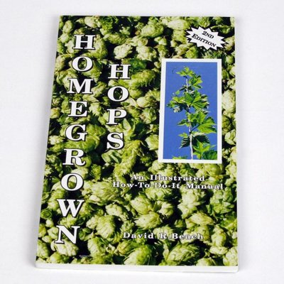 Beer and Wine Homegrown Hops: An Illustrated How to Do It Manual