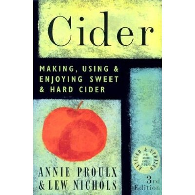 Beer and Wine Cider Making, Using & Enjoying Sweet & Hard Cider