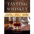 Storey Publishing Tasting Whiskey: An Insider's Guide to the Unique Pleasures of the World's Finest Spirits