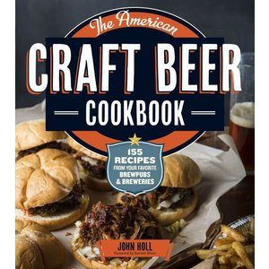 Beer and Wine The American Craft Beer Cookbook: 155 Recipes from Your Favorite Brewpubs and Breweries