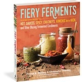 Urban DIY Fiery Ferments: 70 Stimulating Recipes for Hot Sauces, Spicy Chutneys, Kimchis with Kick, and Other Blazing Fermented Condiments