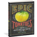 Outdoor Gardening Epic Tomatoes: How to Select and Grow the Best Varieties of All Time