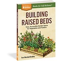 Storey Publishing Building Raised Beds: Easy, Accessible Garden Space for Vegetables and Flowers