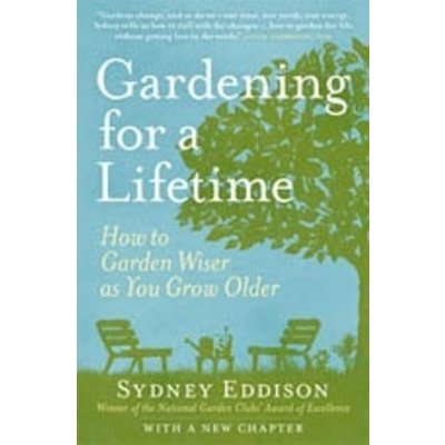 Home and Garden Gardening For a Lifetime by Sydney Eddison