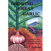 Chelsea Green Publishing Growing Great Garlic: The Definitive Guide for Organic Gardeners and Small Farmers