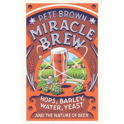Urban DIY Miracle Brew: Hops, Barley, Water, Yeast, and the Nature of Beer