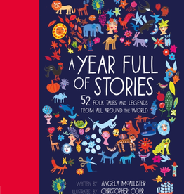 A Year Full of Stories: 52 Folktales and Legends From Around the World By Angela McAllister