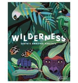 Wilderness Earth's Amazing Habitats by: Mia Cassany