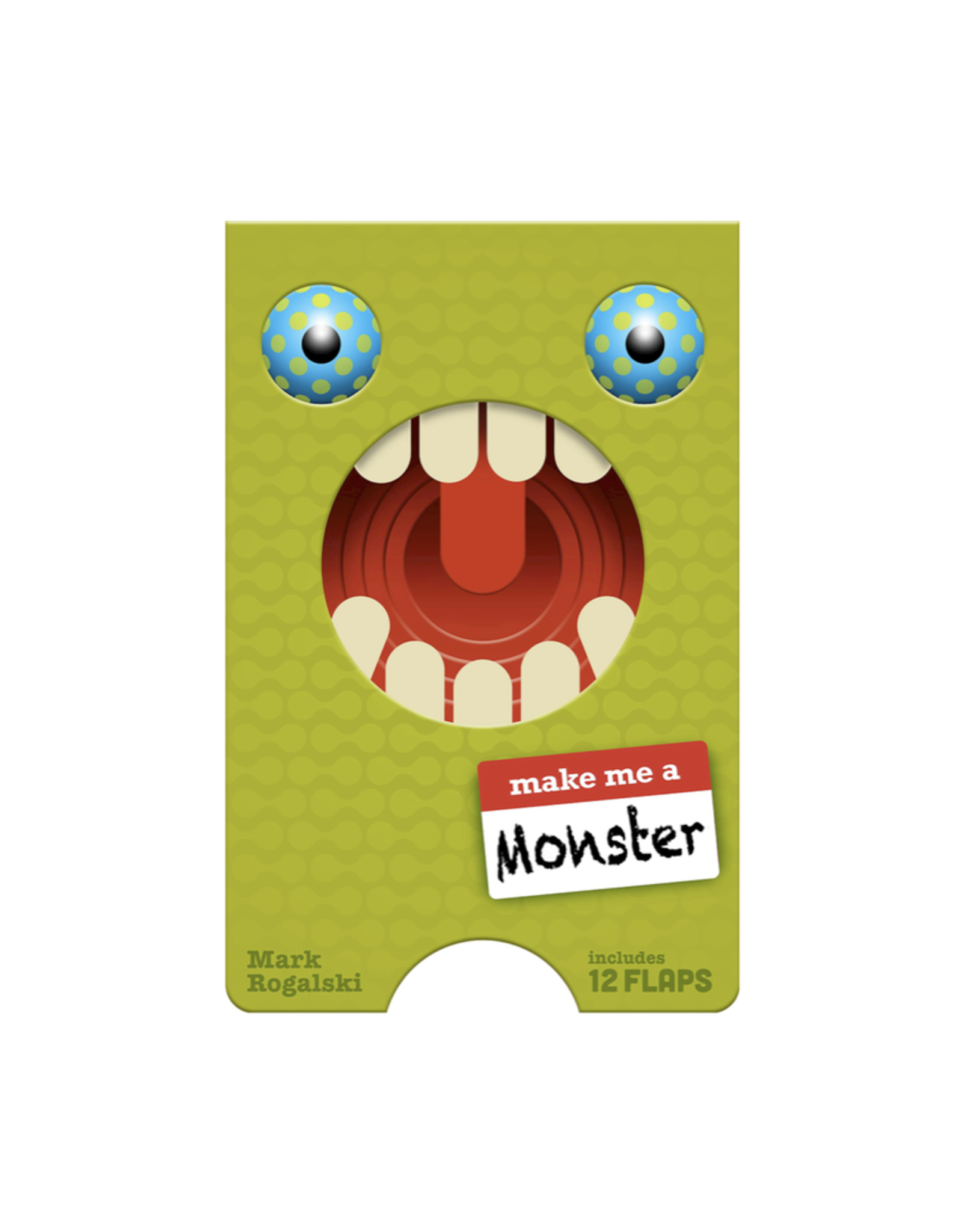 Make me a Monster by: Mark Rogalski