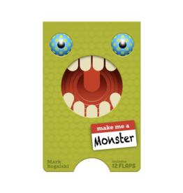 Make me a Monster by: Mark Rogalski