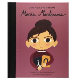 Little People Big Dreams Maria Montessori by: Isabel Sanchez Vegara