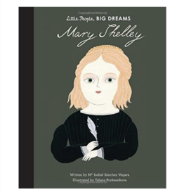 Little People Big Dreams Mary Shelley by: Isabel Sanchez Vegara