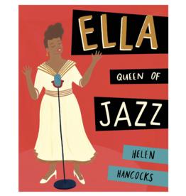 Ella the Queen of Jazz by: Helen Hancocks