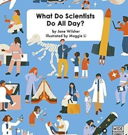 What Do Scientists Do All Day? by: Jane Wilsher