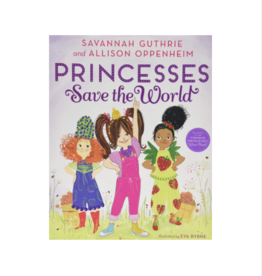 Princesses Save The World by: Savannah Guthrie