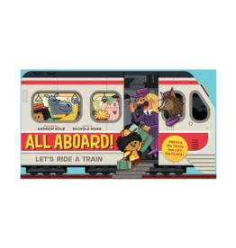 All Aboard! Let's Ride a Train by: Nichole Mara