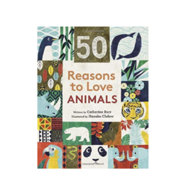 50 Reasons To Love Animals by: Catherine Barr