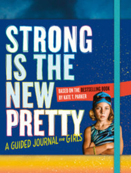 workman publishing Strong is the New Pretty Journal