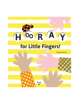 hachette book group Hooray for Little Fingers
