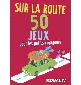 Kikigagne Sur la route 50 jeux pour les petits voyageurs