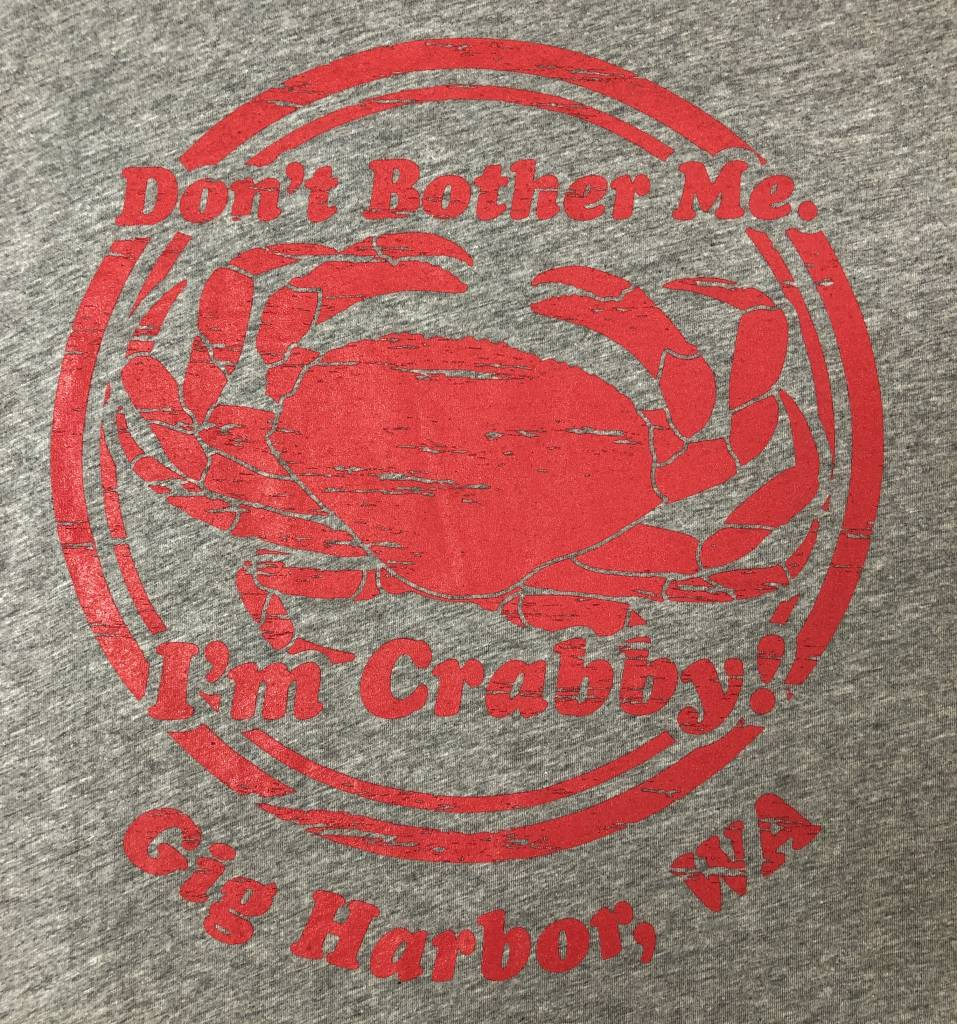 Gig Harbor Fly Shop Don't Bother Me I'm Crabby T-Shirt,