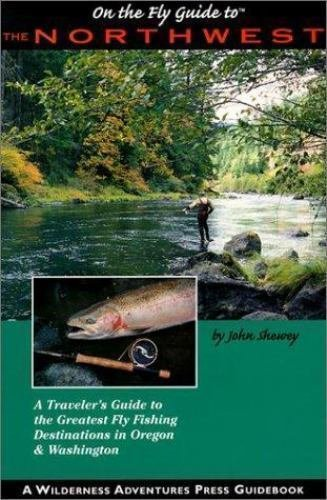 Gig Harbor Fly Shop Book, On the Fly Guide to Northwest - 1st edition