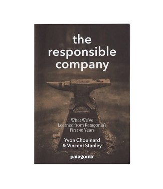 Patagonia Book, Patagonia - The Responsible Company: What We've Learned From Patagonia's First 40 Years By Yvon Chouinard & Vincent Stanley