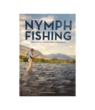 Book, Nymph Fishing - New Angles, Tactics, and Techniques by George Daniel