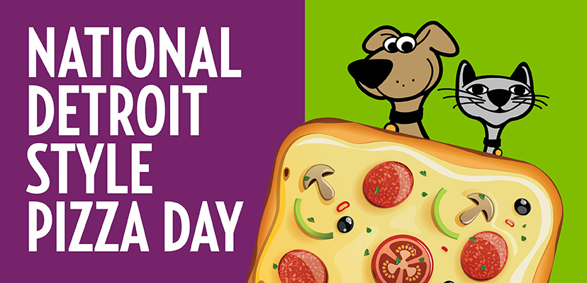 National Detroit Pizza Day For Dogs & Cats