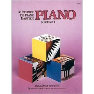 NEIL A. KJOS MUSIC CO Bastien Piano Method, Level 1 (French Edition)