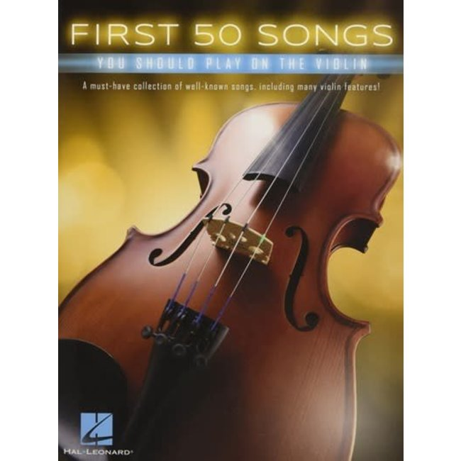 Hal Leonard First 50 songs you should play - Violin