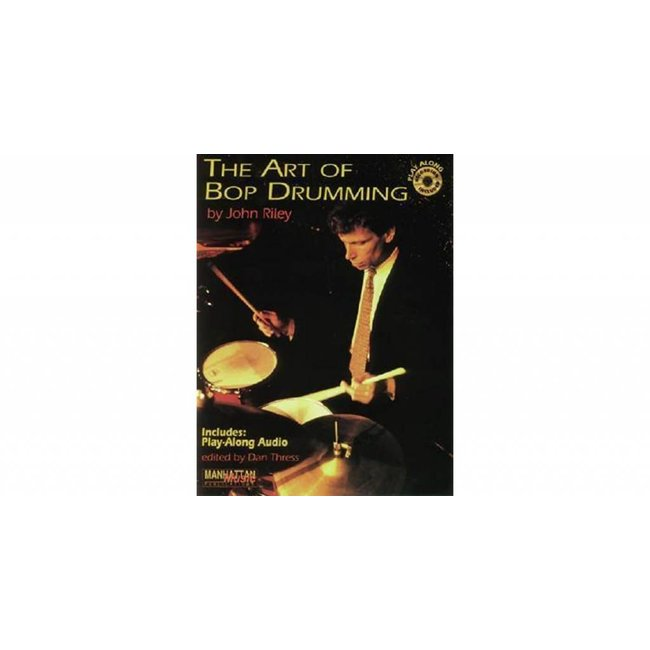 Art of Bop Drumming with CD by John Riley
