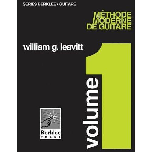 Hal Leonard Méthode moderne de guitare volume 1 William G Leavitt Berklee Press