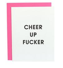 Chez Gagne Cheer Up Fucker Card